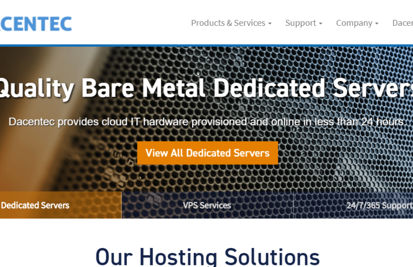 Dacentec Review: Best Quality Bare Metal Servers – Pricing, Features, Pros, Cons from Expert Advice and Real Users - LowEndReview